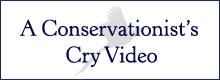 Conservationist's Cry Video